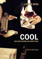 """""""COOL - Ein ganz normaler Arbeitstag"""": Ein Hauptstadtkrimi mit speziellem Hintergrund"""