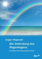 Jürgen Majewski, Die Vollendung des Regenbogens