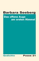 """Neuerscheinung: Gedichtband """"Das offene Auge am ersten Himmel"""" von Barbara Seeberg"""
