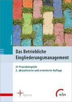 25 Praxisbeispiele zum betrieblichen Eingliederungsmanagement (BEM)
