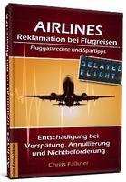 """Buchneuerscheinung """"AIRLINES - Reklamation bei Flugreisen, Fluggastrechte und Spartipps"""" von Chriss Falkner"""