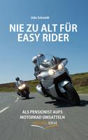 """Neu erschienen: """"Nie zu alt für Easy Rider"""""""
