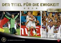 DFB Weltmeister-Kalender - Bilder, die man nie vergisst