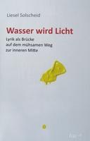 Liesel Solscheid, Wasser wird Licht