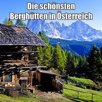 Hüttenurlaub in Österreich garantiert in uriger Atmosphäre
