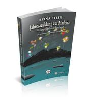 Kreuzfahrtautorin Brina Stein entführt zum Jahresausklang nach Madeira