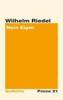 """Neuerscheinung: Gedichtband """"Mein Eigen"""" von Wilhelm Riedel"""