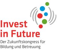 """Bildungskongress Invest in Future:  """"Wie meistern wir die Herausforderungen der Zukunft?"""""""
