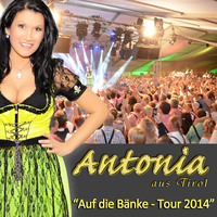 """200.000 Besucher """"Antonia aus Tirol- Auf die Bänke Tour 2014"""""""