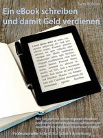Ein eigenes eBook schreiben und damit Geld verdienen