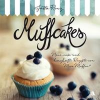 """Muffcakes – Neue süße und herzhafte Rezepte von """"Miss Muffin"""""""