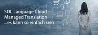 SDL Language Cloud: Übersetzungstechnologie von Weltkonzernen jetzt für Unternehmen aller Größen