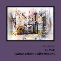 Ab sofort bestellbar: Le Midi - Kunstansichten Südfrankreichs.