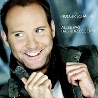 Holger Schäfer - Alles, was das Herz begehrt