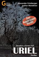 Endlich erhältlich: Thriller Uriel - Kommissar Benders 4. Fall