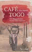 Café Togo - Von Sklavenburgen, Voodoo und Amazonen