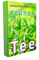Gratis Ebook - Erstaunliche Fakten über grünen Tee