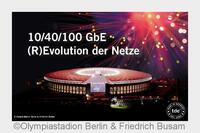 Berlin, Berlin: Olympiastadion empfängt  Netzwerkspezialist im Rahmen der (R)evolution der Netze Roadshow