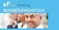 Erfolg ist kein Zufall - Businessfrühstück bei Elbe-Factoring