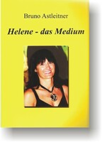 """""""Helene - das Medium"""" - ein Buch grenzwertiger Erfahrungen"""