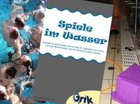 Spiele im Wasser mit garantiertem Spaßfaktor - zahlreiche Ideen für Schwimmbad, See und Meer in einem Band