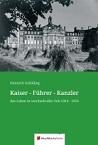 """Buchveröffentlichung: """"Kaiser - Führer - Kanzler"""""""