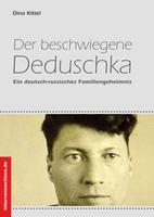 Der beschwiegene Deduschka - Auf der Suche nach dem Großvater