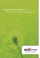 Neuer Cities & Trends Report von BCD Travel: China platzt aus allen Nähten, Krisenbilanz und Langstreckentrend
