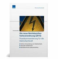 Alles Wissenswerte zur neuen Betriebssicherheitsverordnung (2015) im entsprechenden Fachbuch von WEKA MEDIA