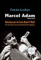 Marcel Adam: Kleinkunst ist kein Rock