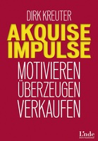 Akquise-Impulse: Neues Buch von Dirk Kreuter motiviert zum Spitzenverkauf