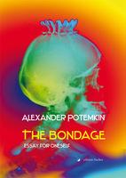 """Der englischsprachige Roman """"The Bondage"""" ist im Wesentlichen ein politisches Pamphlet über die aktuellen Ereignisse in Russland und die Politik der dortigen Machthaber."""