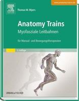 Neue Auflage: Anatomy Trains - Myofasziale Leitbahnen