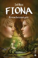 Fantasy Thriller Romance: Fiona - Entscheidungen