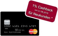 MasterCard mit 1% Cashback für Neukunden bis 31.08.2015*