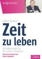 """""""Zeit zu leben"""" von Bestsellerautor Prof. Dr. Lothar Seiwert ausgezeichnet"""