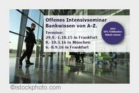 Intensivseminar: Fundiertes Bankwissen von A-Z, Frankfurt, 29.09. - 01.10.15. Für Frühbucher bis 14.8.15