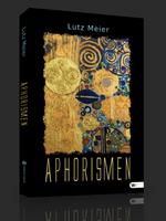 Aphorismen – Lutz Meier