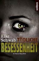 Tödliche Besessenheit: Elke Schwab-Krimi bei Solibro erschienen