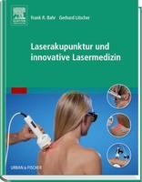 Neuerscheinung: Laserakupunktur und innovative Lasermedizin -wissenschaftlich fundiert und praktisch angewendet