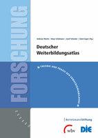 """""""Deutscher Weiterbildungsatlas 2015"""": Weiterbildungschancen Erwachsener sind vom regionalen Kontext abhängig"""
