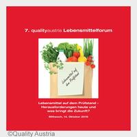 7. qualityaustria Lebensmittelforum: Lebensmittel auf dem Prüfstand