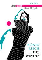 Königreich des Windes: Roman von Hiroyuki Itsuki im Angkor Verlag erschienen