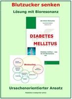 Erhöhter Blutzucker - Lösungsansätze bei Diabetes mellitus