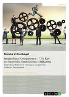 Interkulturelle Kompetenz - Ihr Schlüssel zur erfolgreichen Unternehmensentwicklung