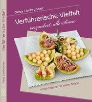 """Neuerscheinung Kochbuch: """"Verführerische Vielfalt verzaubert alle Sinne"""""""