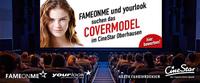 FAMEONME und yourlook suchen Covermodel im CineStar Oberhausen