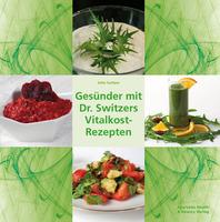 Neues Buch - Gesünder mit Dr. Switzers Vitalkost-Rezepten