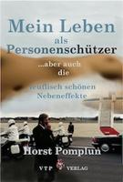 Horst Pomplun Mein Leben als Personenschützer