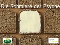 Die Schmiere der Psyche Oder: Wie die Mutter so die Butter.